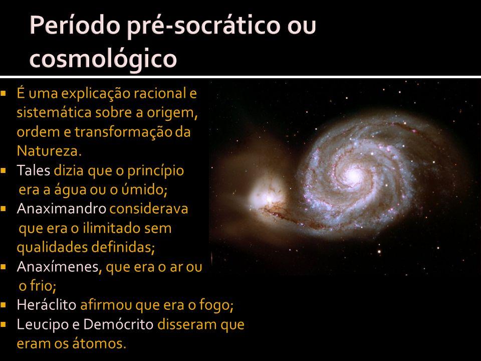 Período pré-socrático ou cosmológico