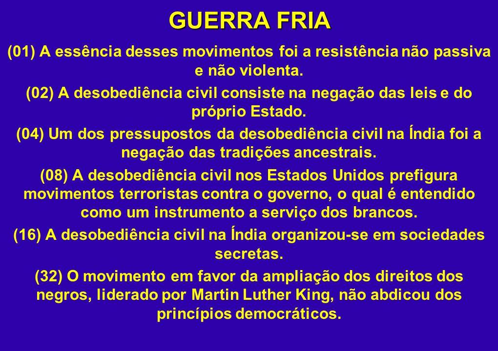 GUERRA FRIA (01) A essência desses movimentos foi a resistência não passiva e não violenta.