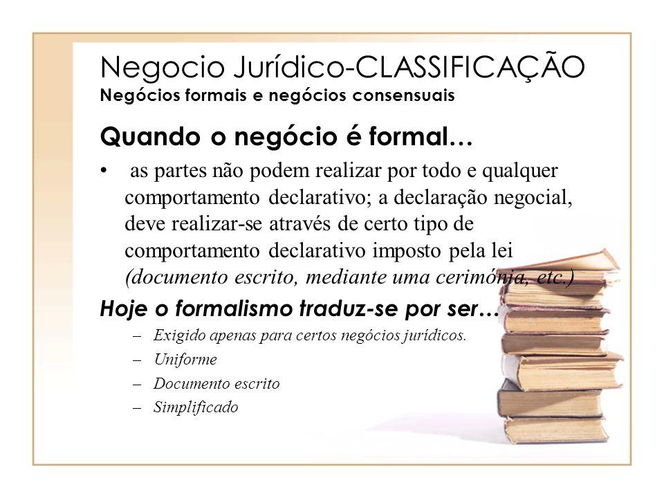 Negocio Jurídico-CLASSIFICAÇÃO Negócios formais e negócios consensuais