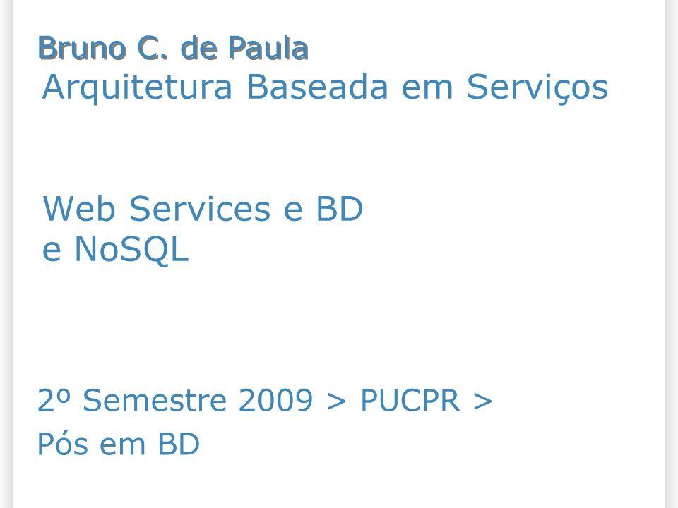 Arquitetura Baseada em Serviços Web Services e BD e NoSQL