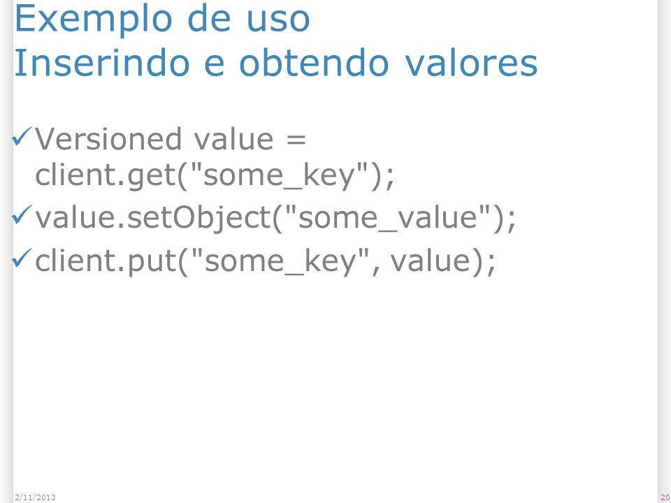 Exemplo de uso Inserindo e obtendo valores