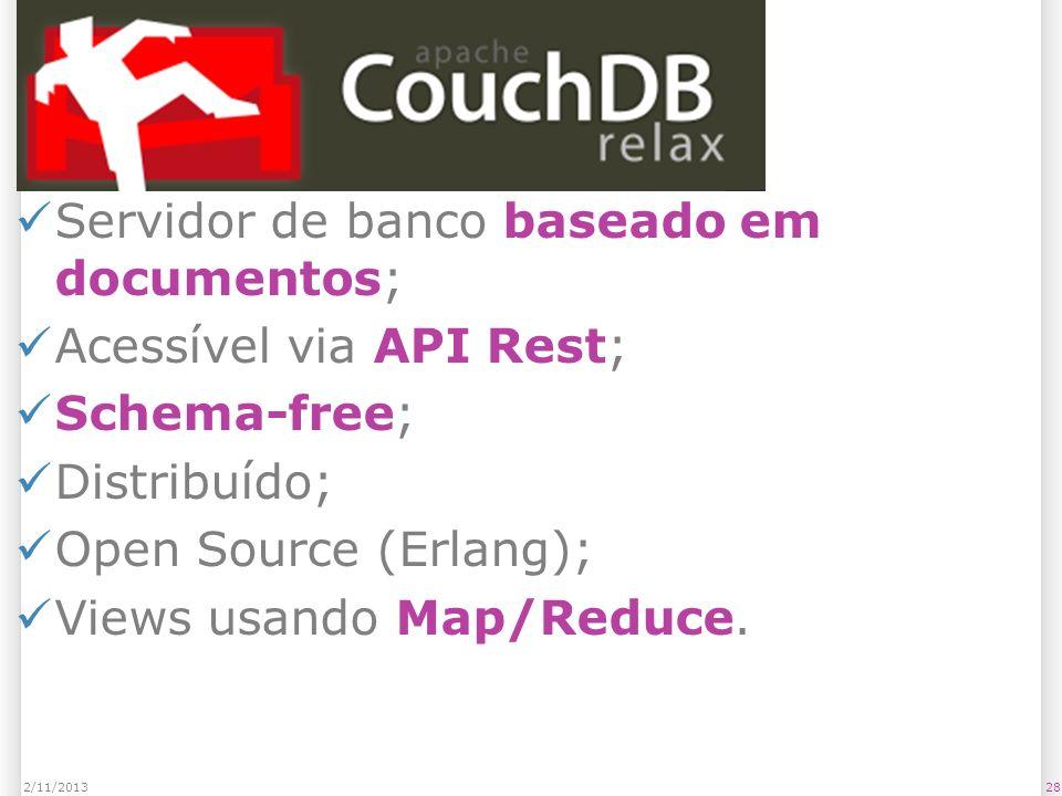 CouchDB Servidor de banco baseado em documentos;