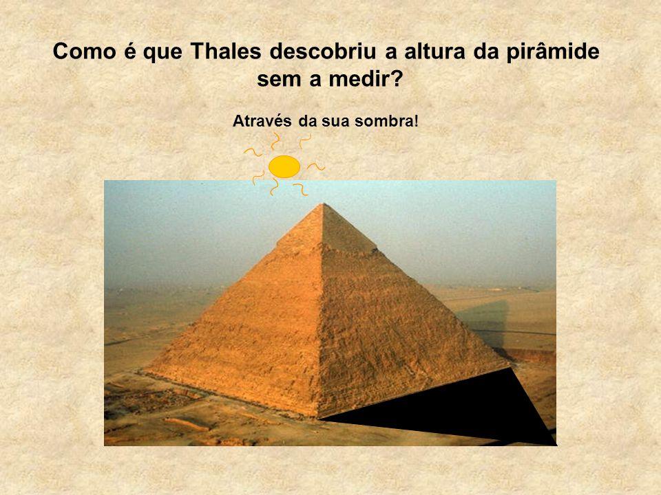 Como é que Thales descobriu a altura da pirâmide