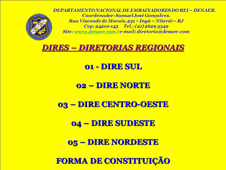 DIRES – DIRETORIAS REGIONAIS 01 - DIRE SUL 02 – DIRE NORTE