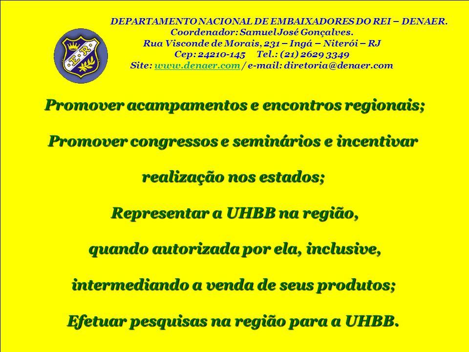 Promover acampamentos e encontros regionais;