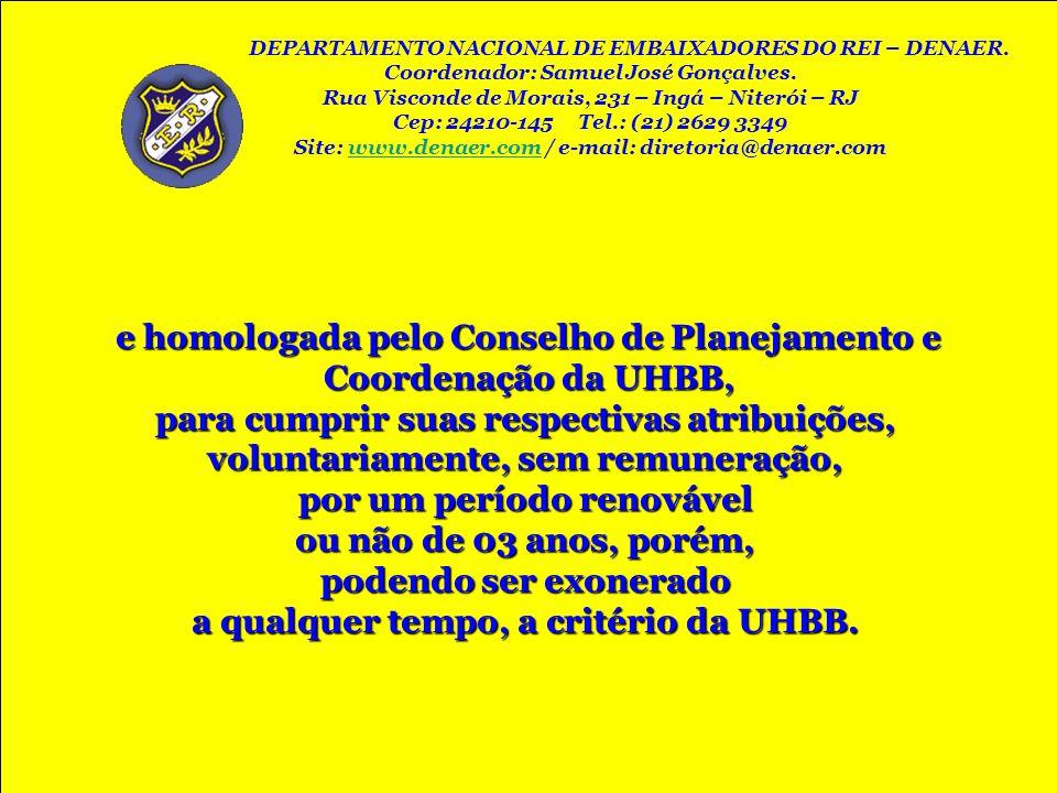 e homologada pelo Conselho de Planejamento e Coordenação da UHBB,