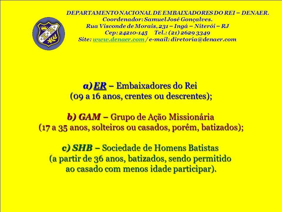 ER – Embaixadores do Rei (09 a 16 anos, crentes ou descrentes);