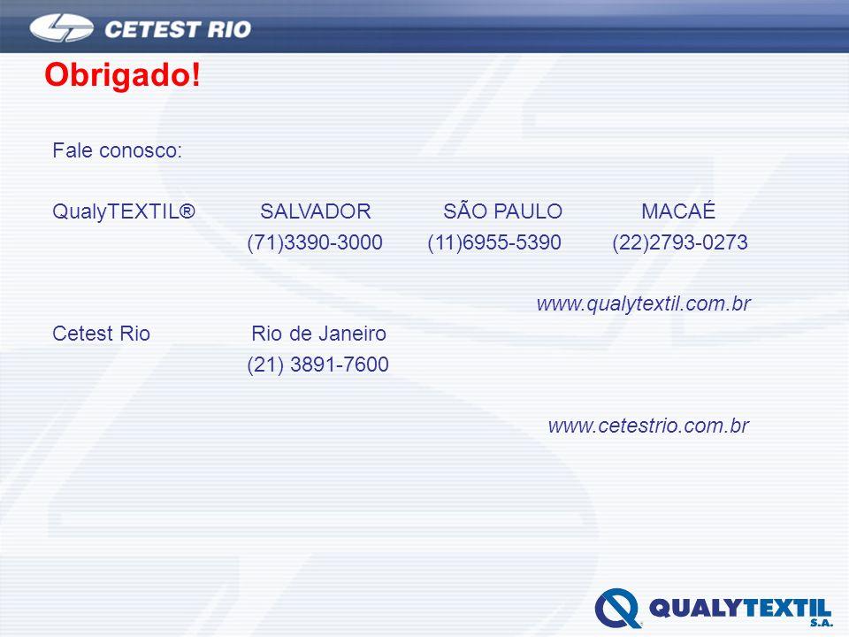 Obrigado! Fale conosco: QualyTEXTIL® SALVADOR SÃO PAULO MACAÉ