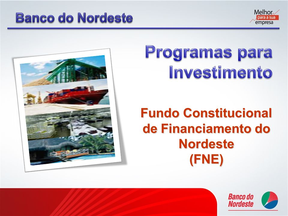 Fundo Constitucional de Financiamento do Nordeste (FNE)