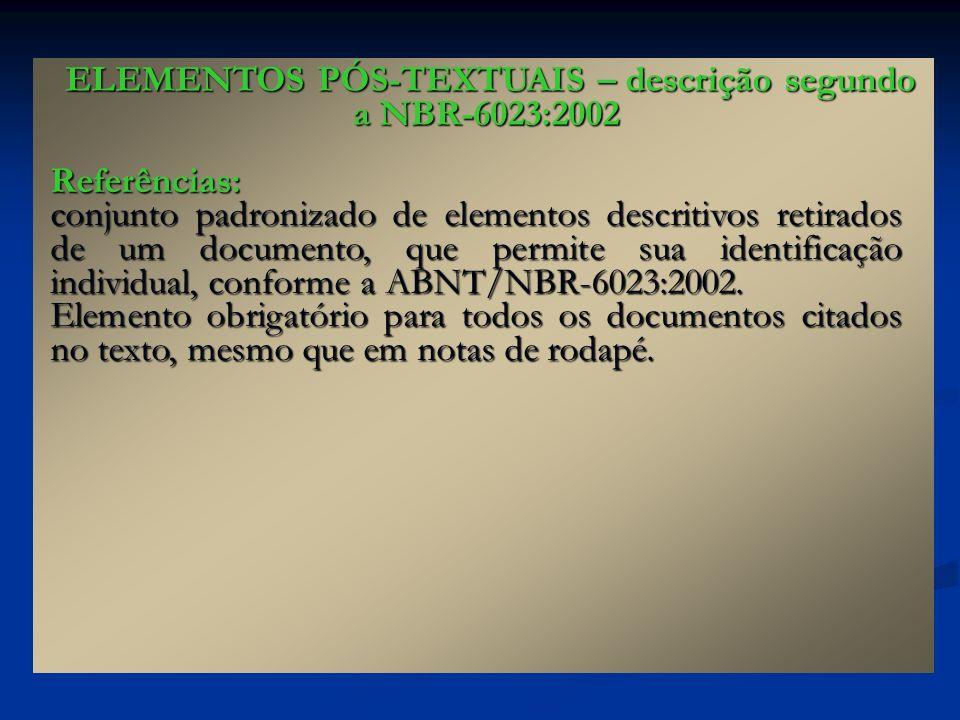 ELEMENTOS PÓS-TEXTUAIS – descrição segundo a NBR-6023:2002