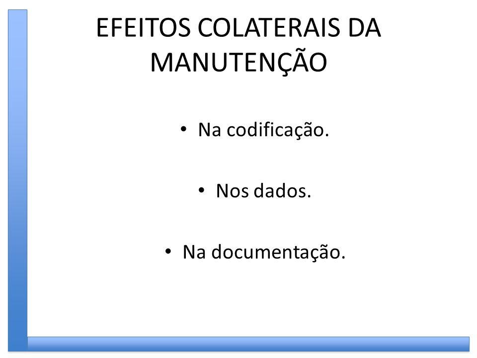 EFEITOS COLATERAIS DA MANUTENÇÃO