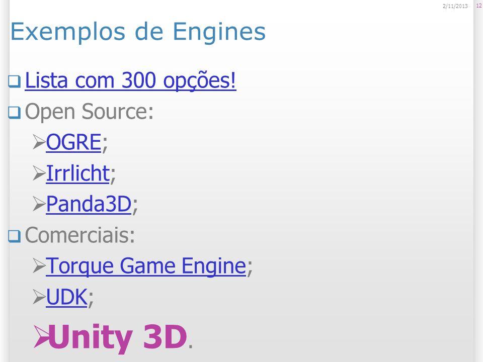 Unity 3D. Exemplos de Engines Lista com 300 opções! Open Source: OGRE;