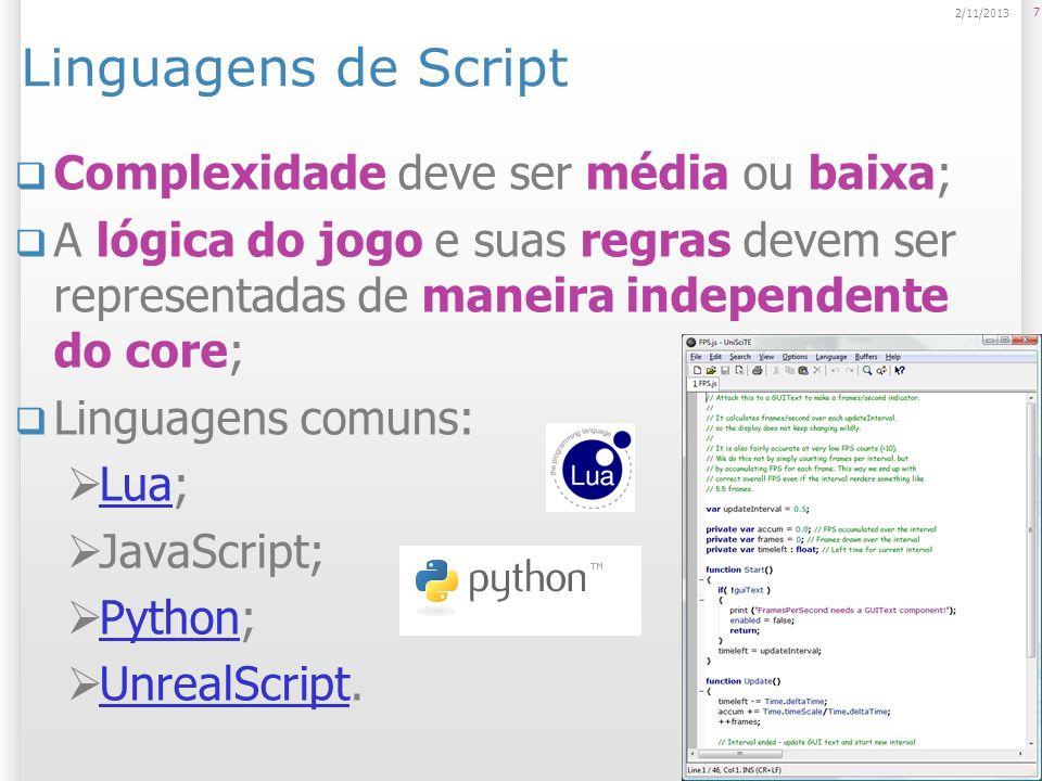 Linguagens de Script Complexidade deve ser média ou baixa;