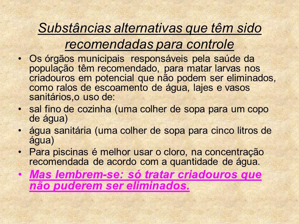 Substâncias alternativas que têm sido recomendadas para controle