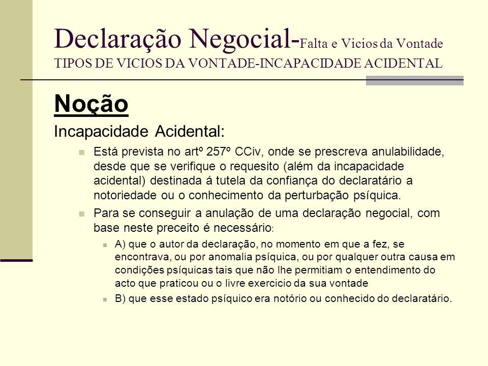Declaração Negocial-Falta e Vicios da Vontade TIPOS DE VICIOS DA VONTADE-INCAPACIDADE ACIDENTAL