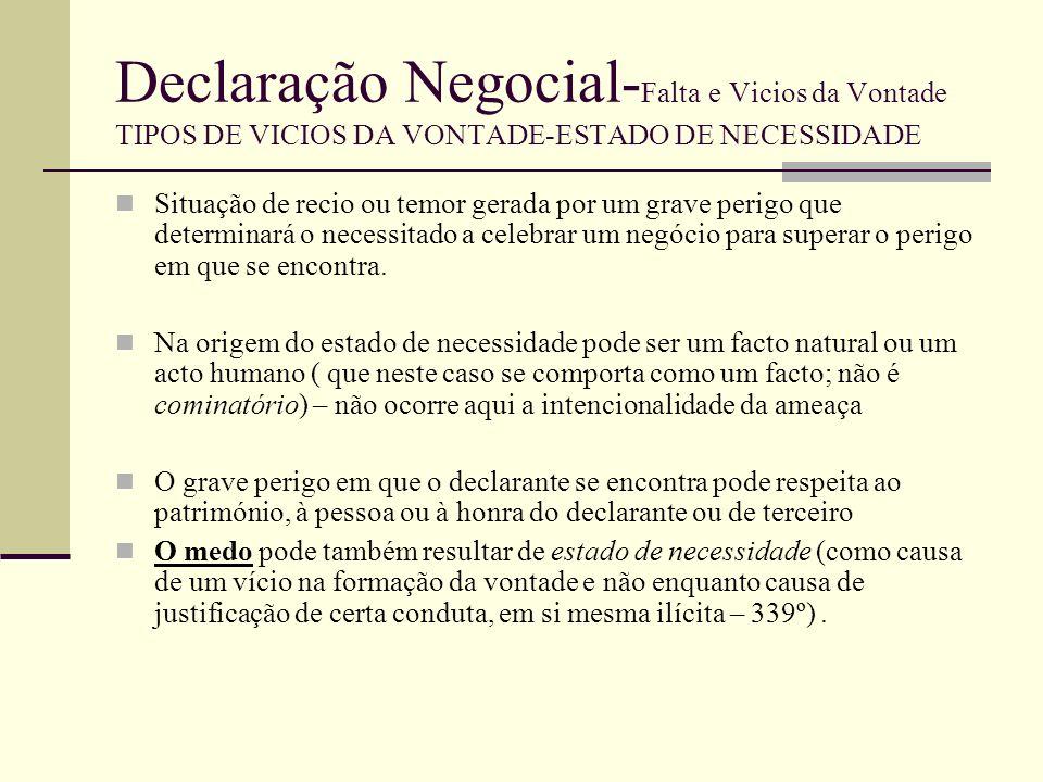 Declaração Negocial-Falta e Vicios da Vontade TIPOS DE VICIOS DA VONTADE-ESTADO DE NECESSIDADE