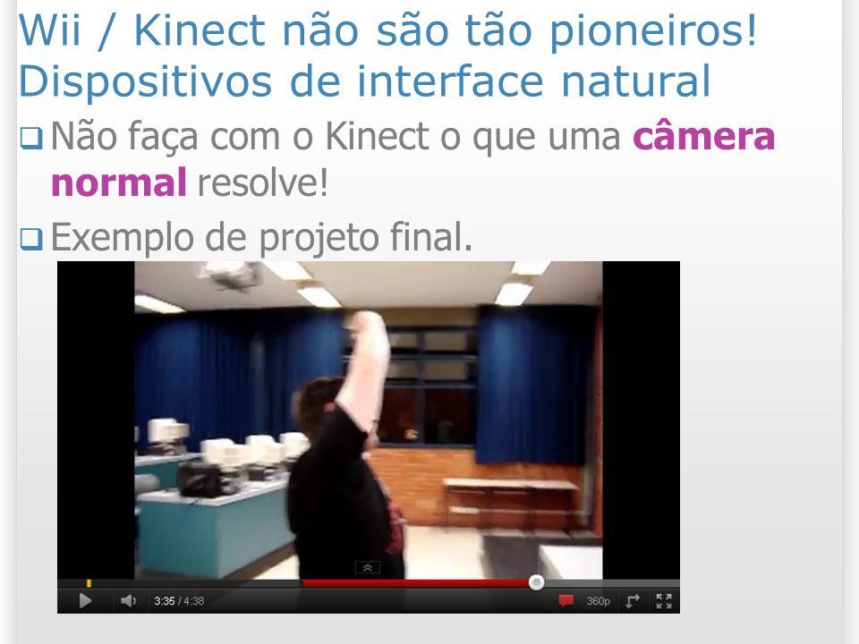 Wii / Kinect não são tão pioneiros! Dispositivos de interface natural