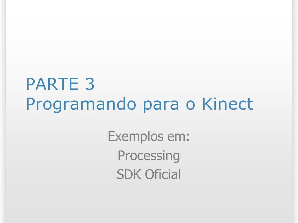 PARTE 3 Programando para o Kinect