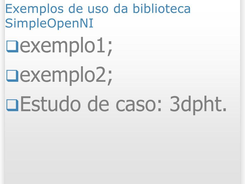 Exemplos de uso da biblioteca SimpleOpenNI
