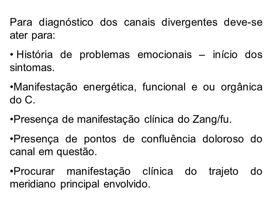 Para diagnóstico dos canais divergentes deve-se ater para:
