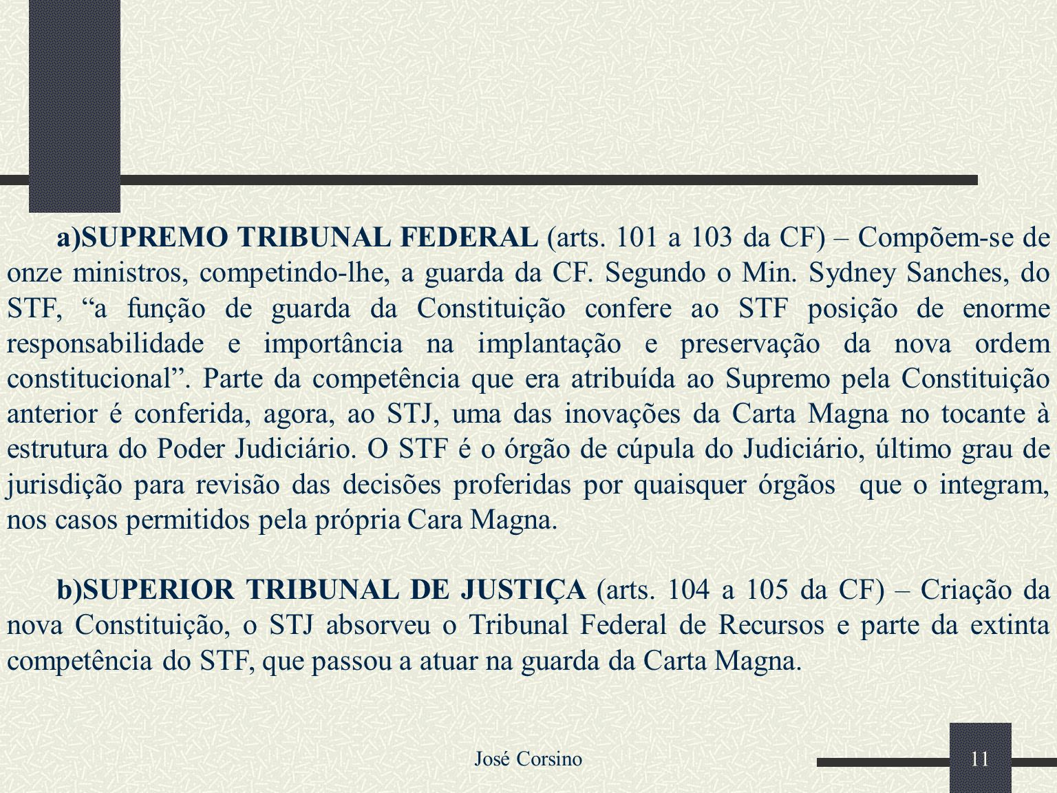 a)SUPREMO TRIBUNAL FEDERAL (arts