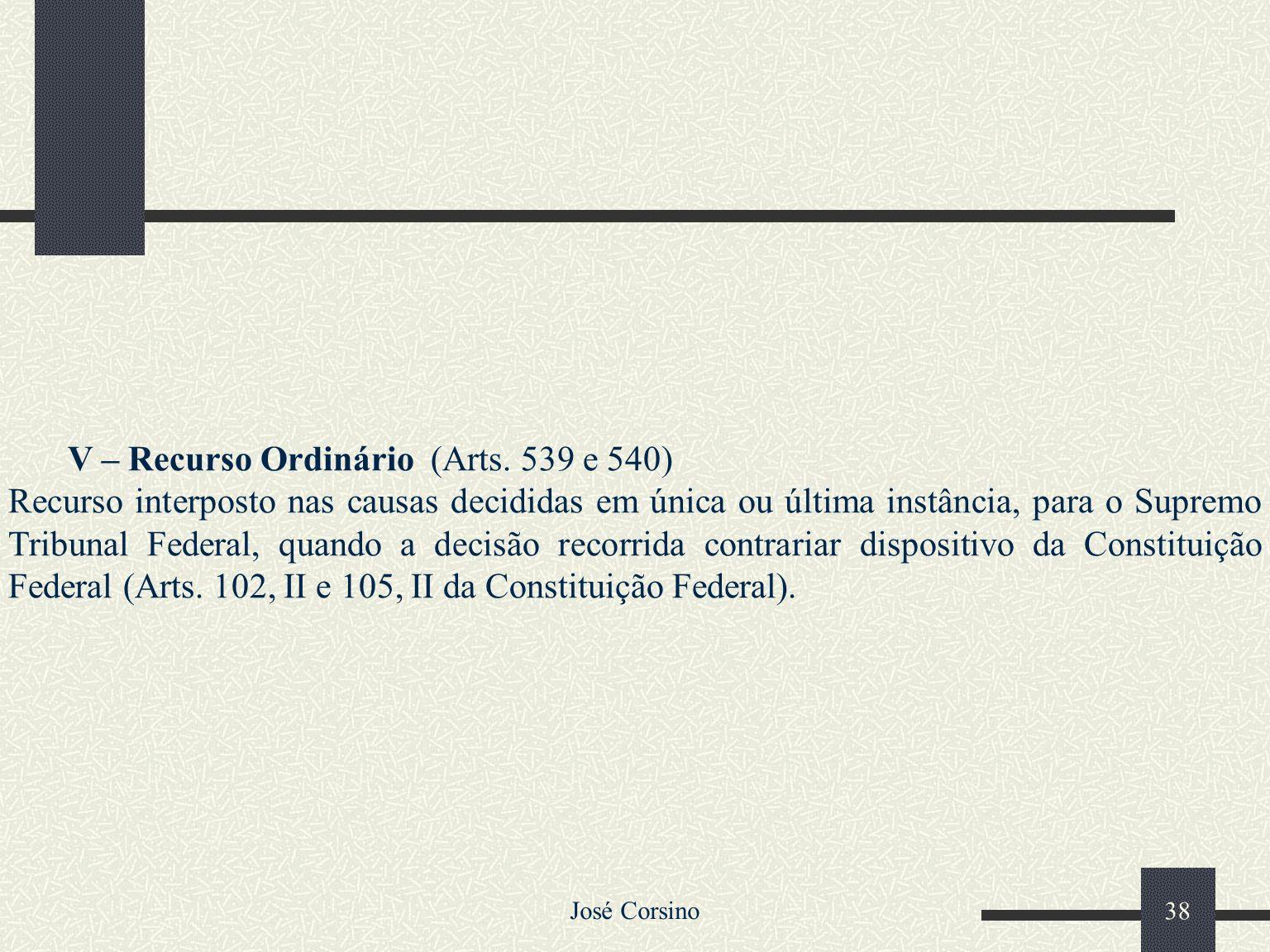 V – Recurso Ordinário (Arts. 539 e 540)
