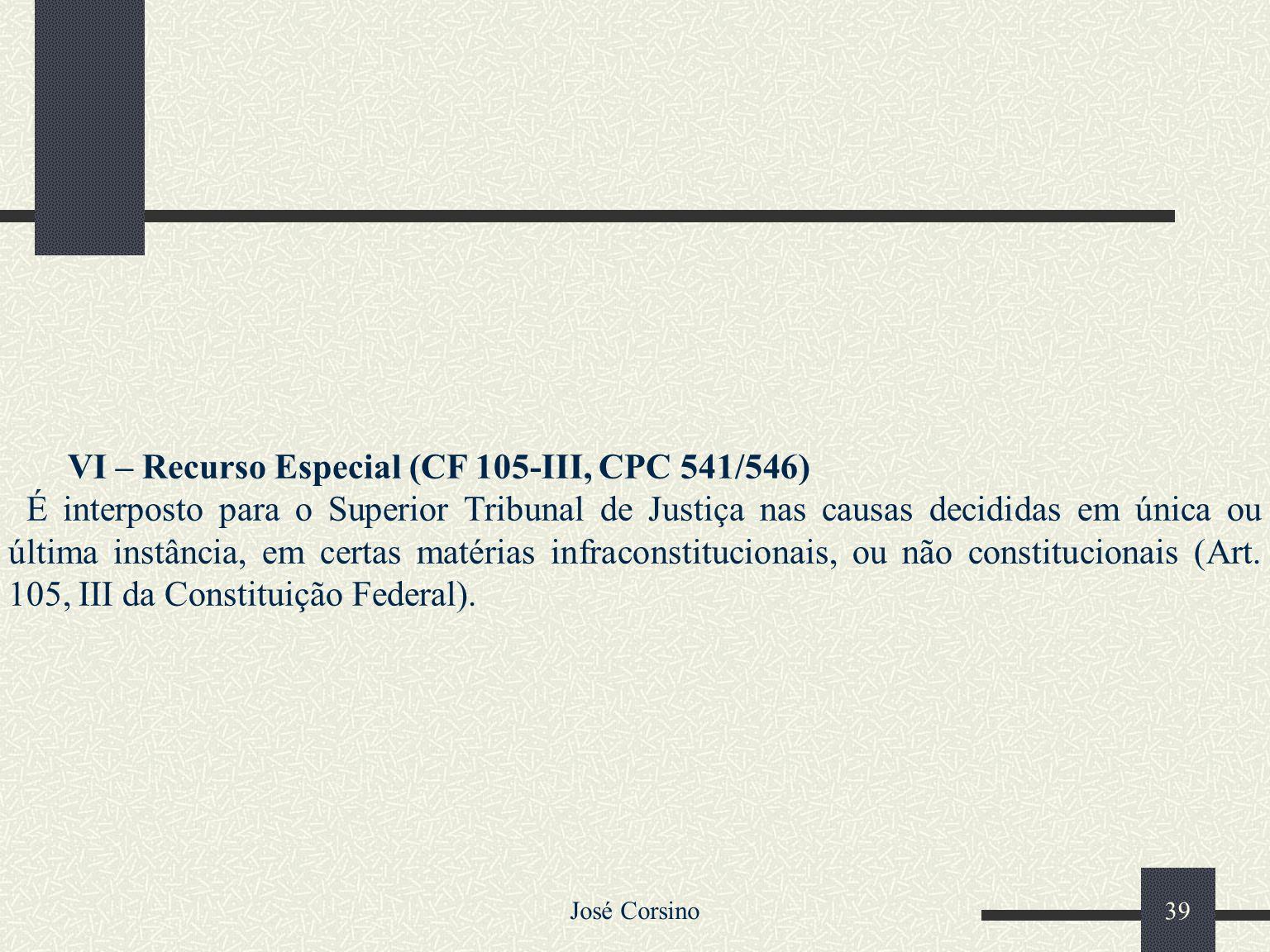 VI – Recurso Especial (CF 105-III, CPC 541/546)