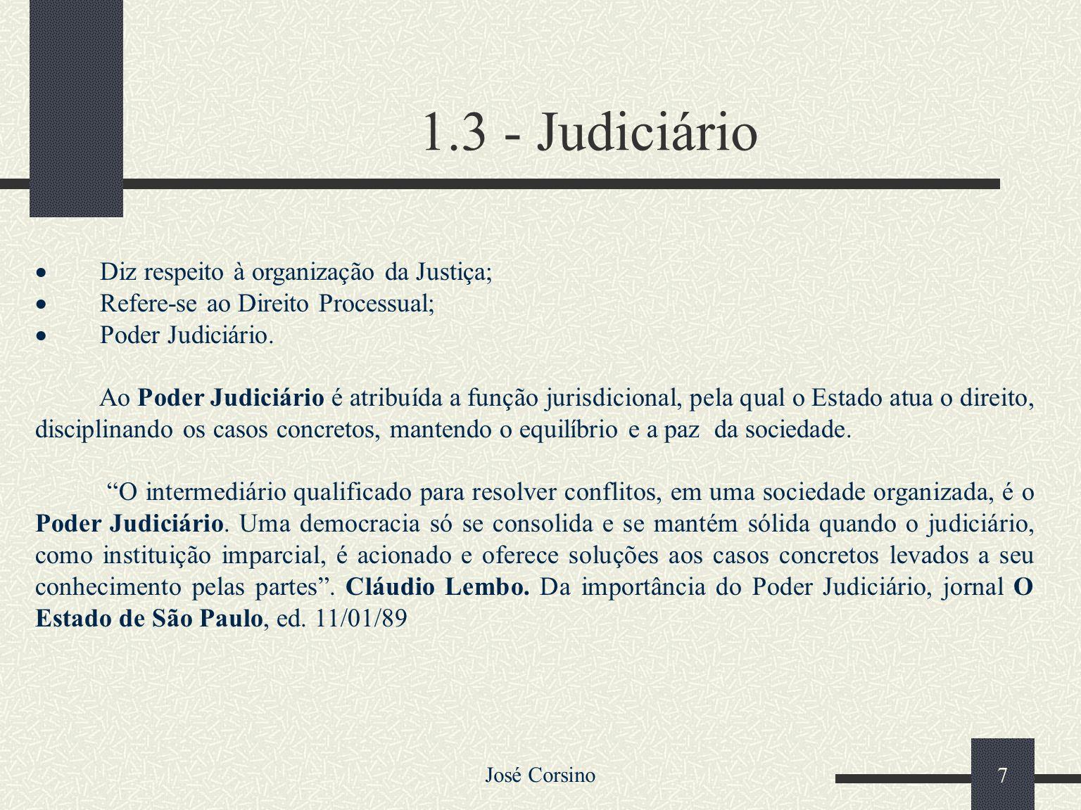 1.3 - Judiciário · Diz respeito à organização da Justiça;