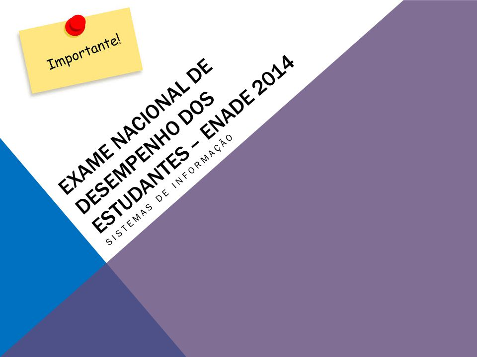 Exame Nacional de Desempenho dos Estudantes – ENADE 2014