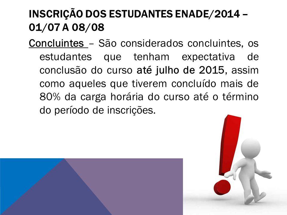 INSCRIÇÃO DOS ESTUDANTES ENADE/2014 – 01/07 A 08/08