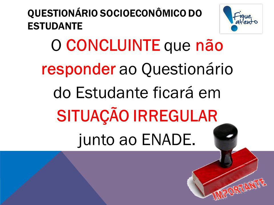 QUESTIONÁRIO SOCIOECONÔMICO DO ESTUDANTE