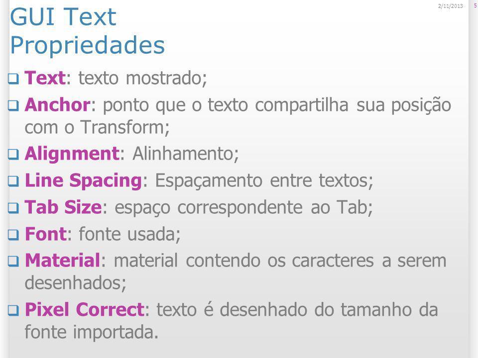 GUI Text Propriedades Text: texto mostrado;