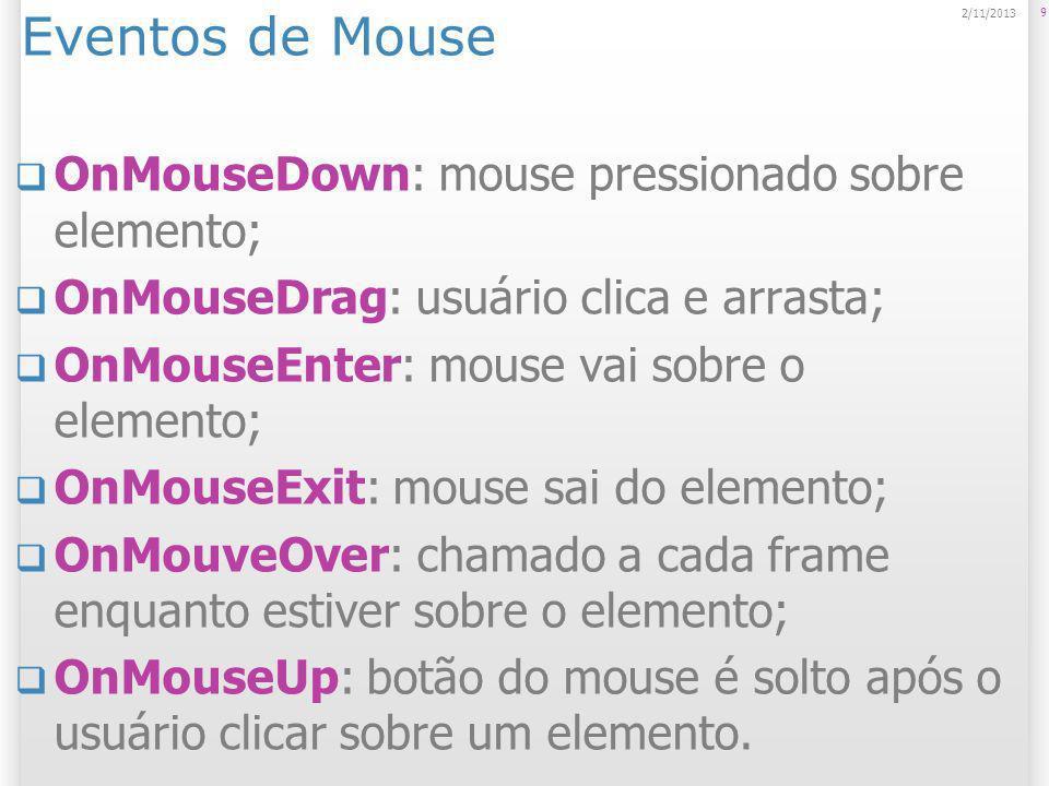Eventos de Mouse OnMouseDown: mouse pressionado sobre elemento;
