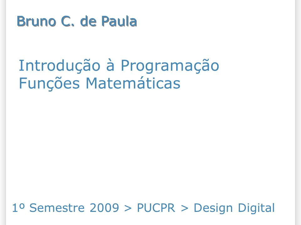Introdução à Programação Funções Matemáticas