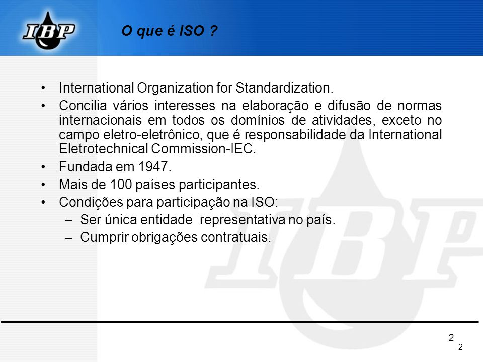 O que é ISO International Organization for Standardization.