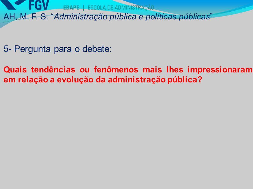 5- Pergunta para o debate: