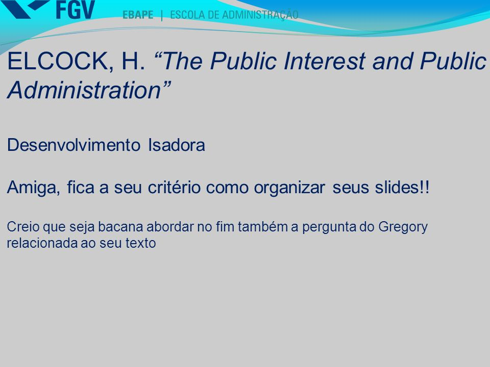 ELCOCK, H. The Public Interest and Public Administration