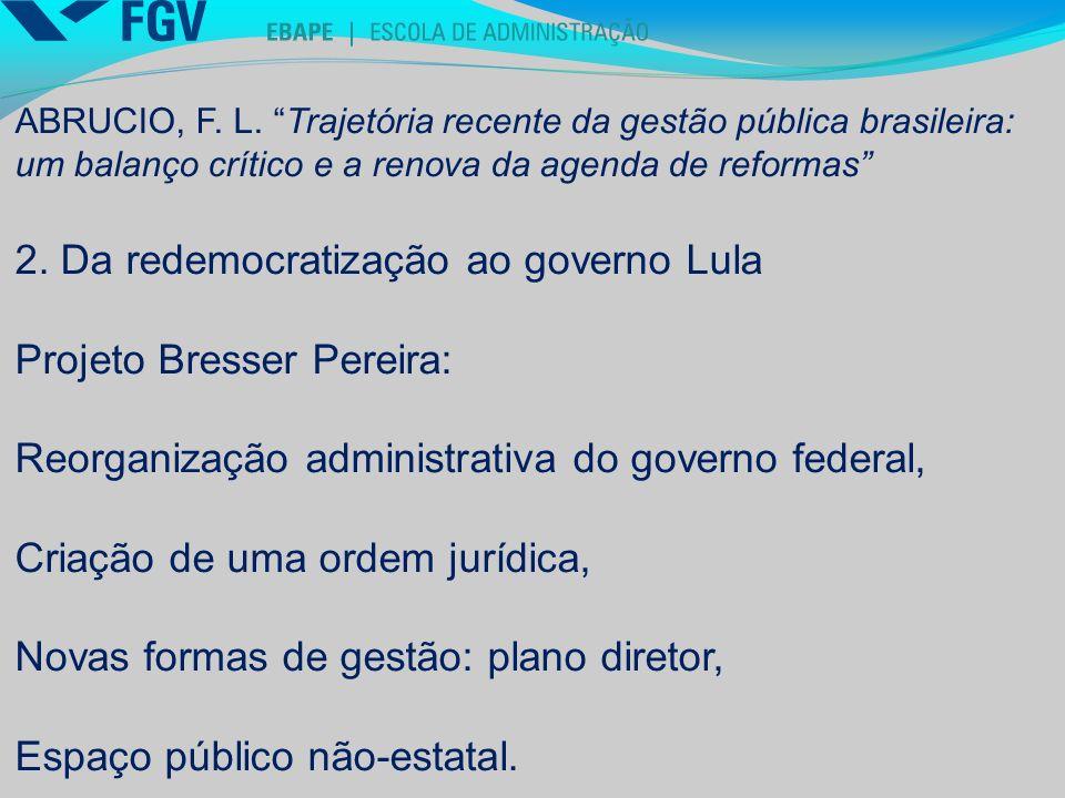 2. Da redemocratização ao governo Lula Projeto Bresser Pereira: