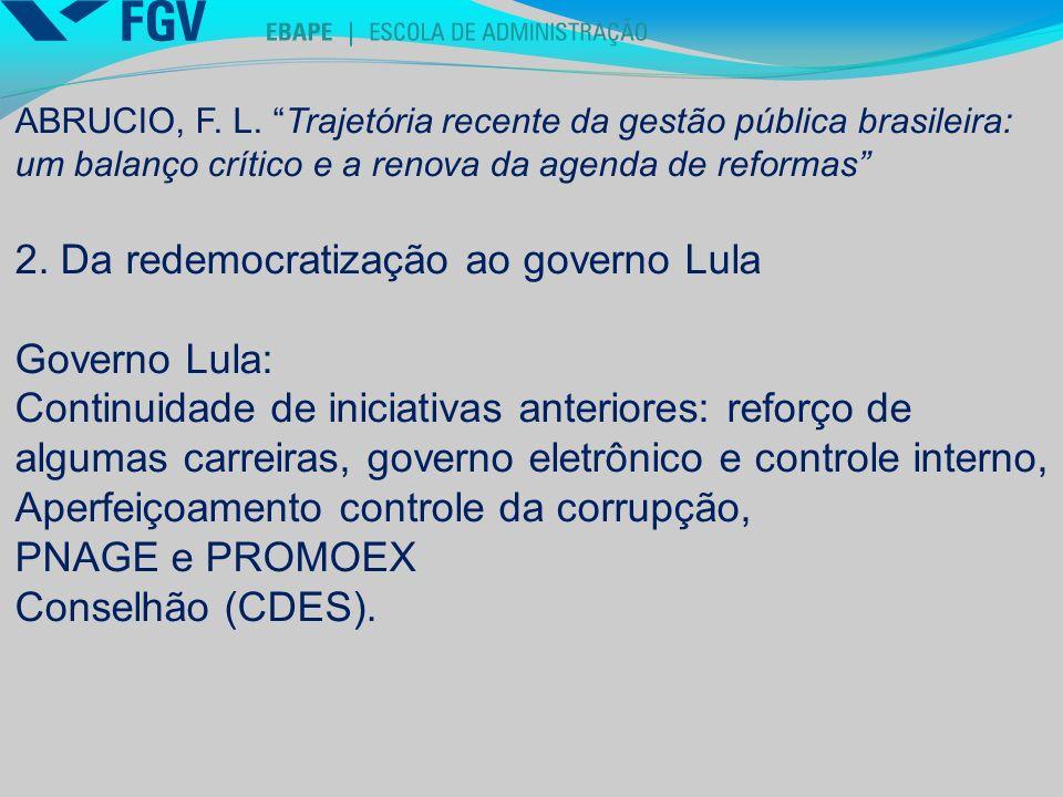 2. Da redemocratização ao governo Lula Governo Lula: