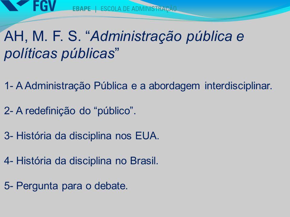 AH, M. F. S. Administração pública e políticas públicas