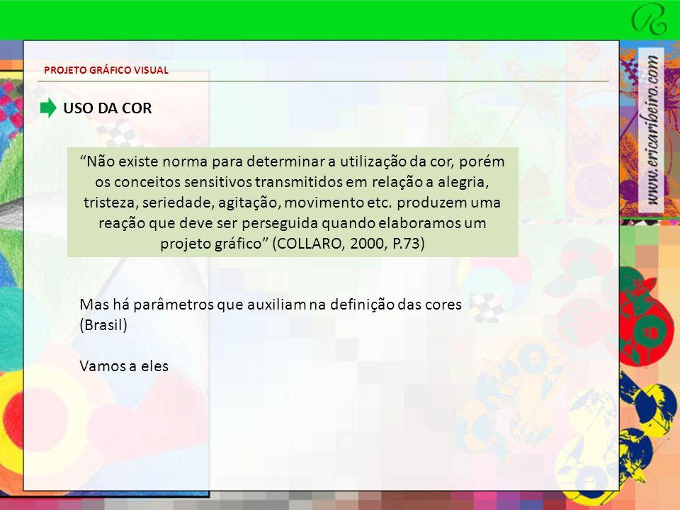 Mas há parâmetros que auxiliam na definição das cores (Brasil)