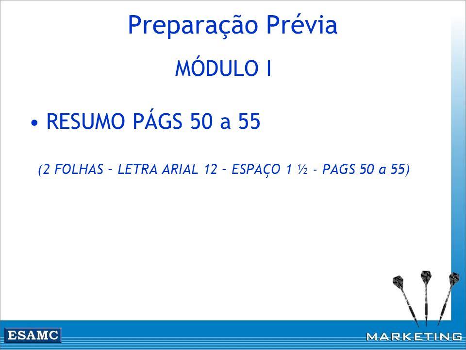 (2 FOLHAS – LETRA ARIAL 12 – ESPAÇO 1 ½ - PAGS 50 a 55)