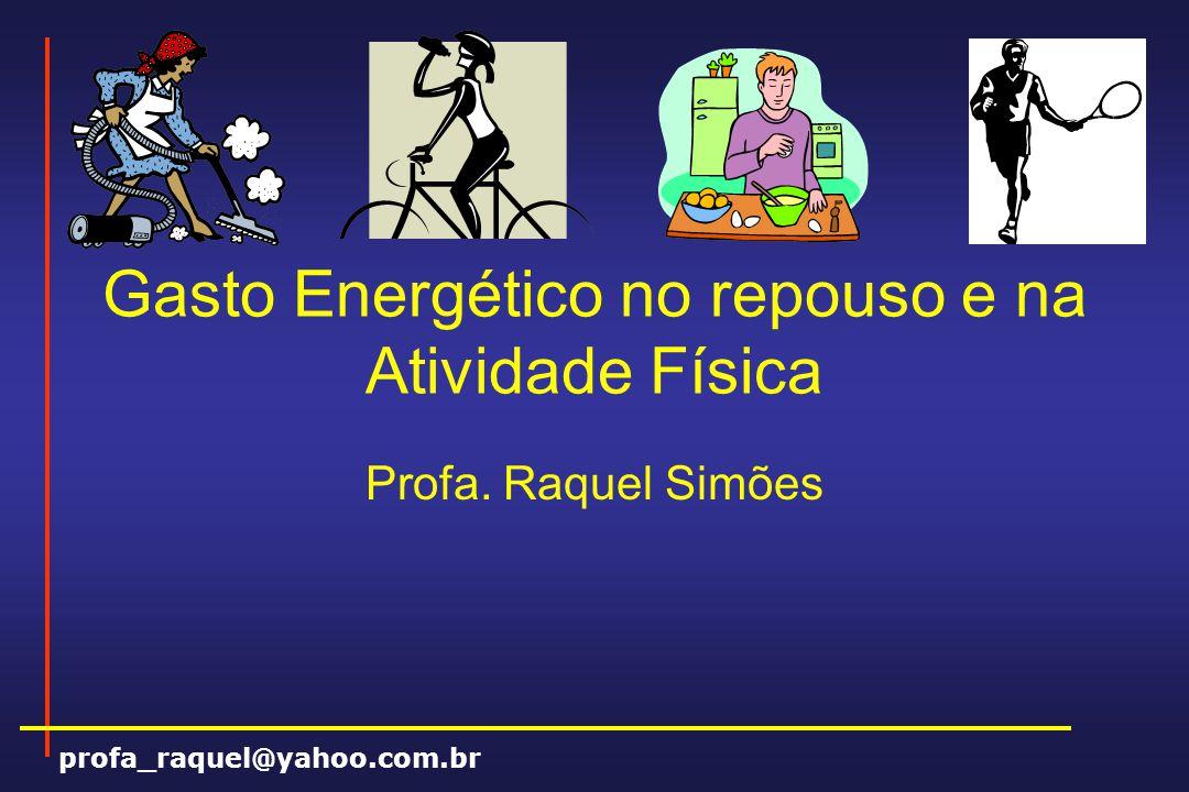 Gasto Energético no repouso e na Atividade Física