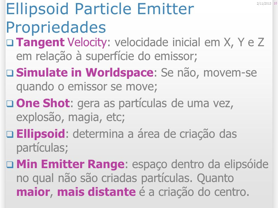 Ellipsoid Particle Emitter Propriedades