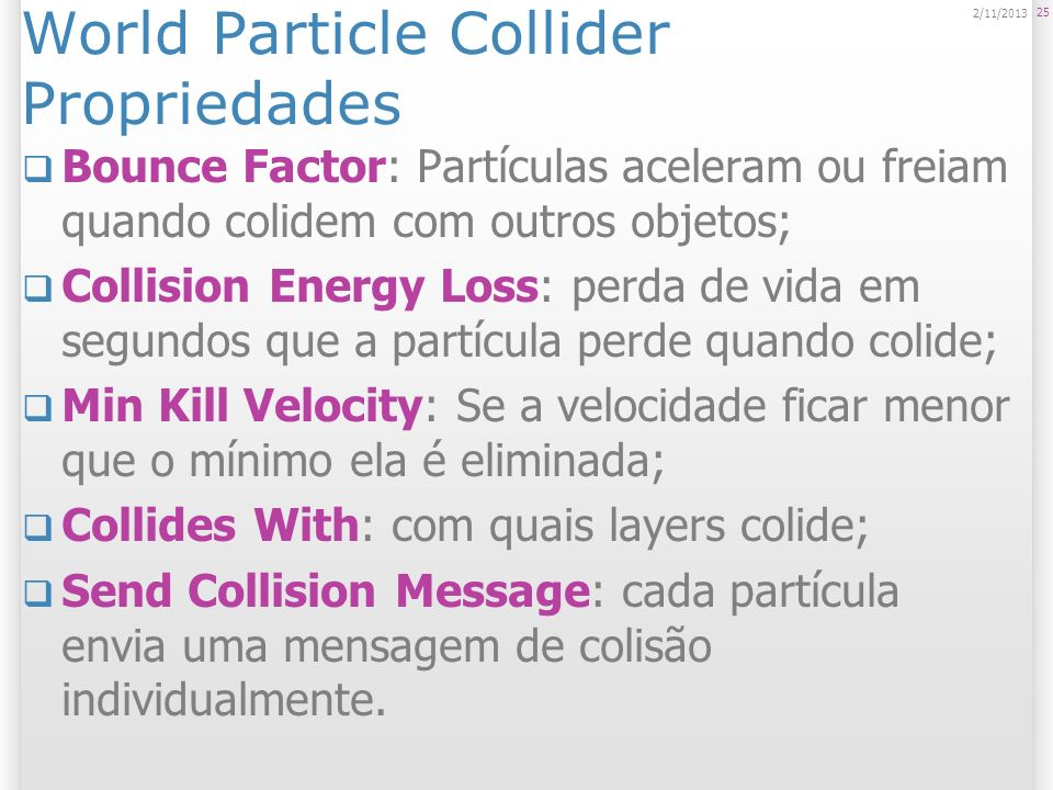 World Particle Collider Propriedades