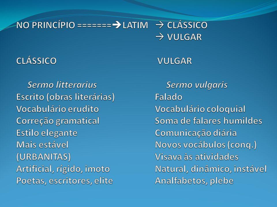 NO PRINCÍPIO =======LATIM.  CLÁSSICO.  VULGAR CLÁSSICO