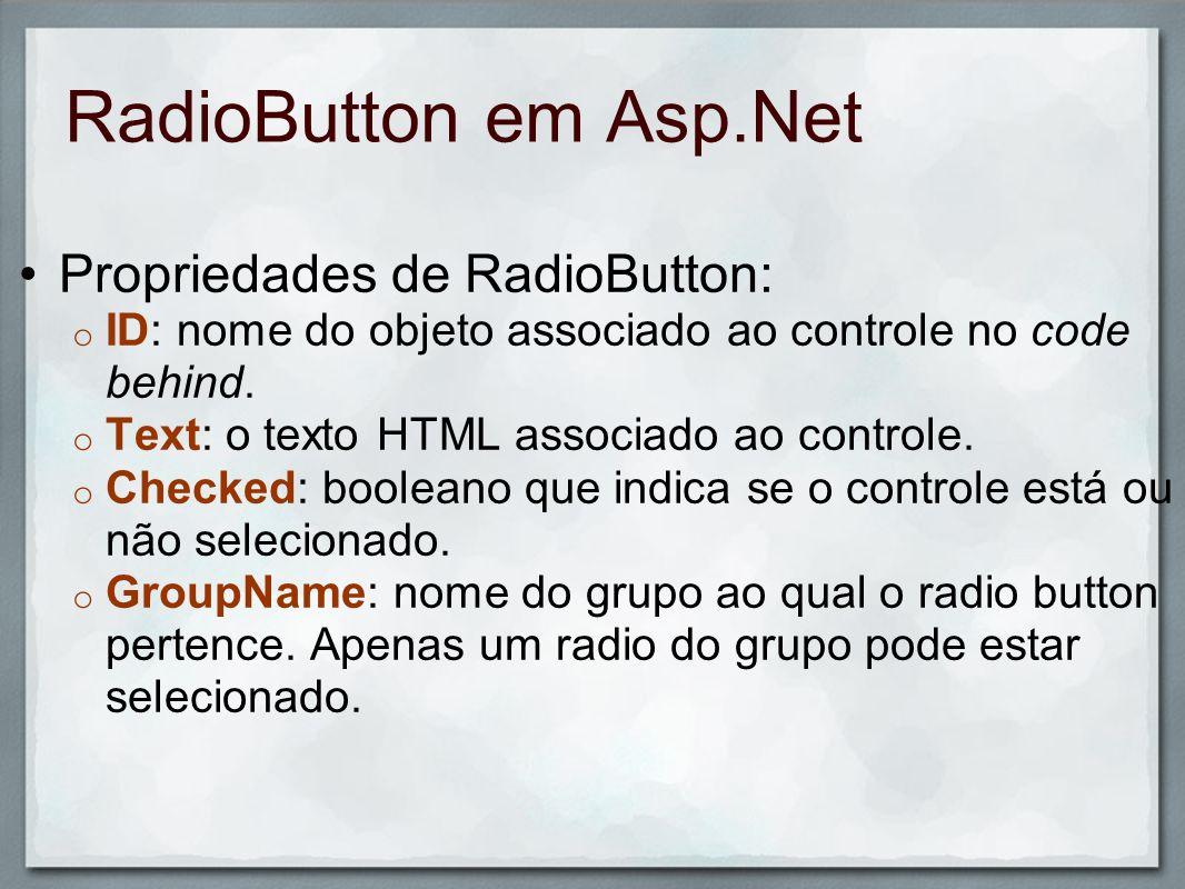 RadioButton em Asp.Net Propriedades de RadioButton: