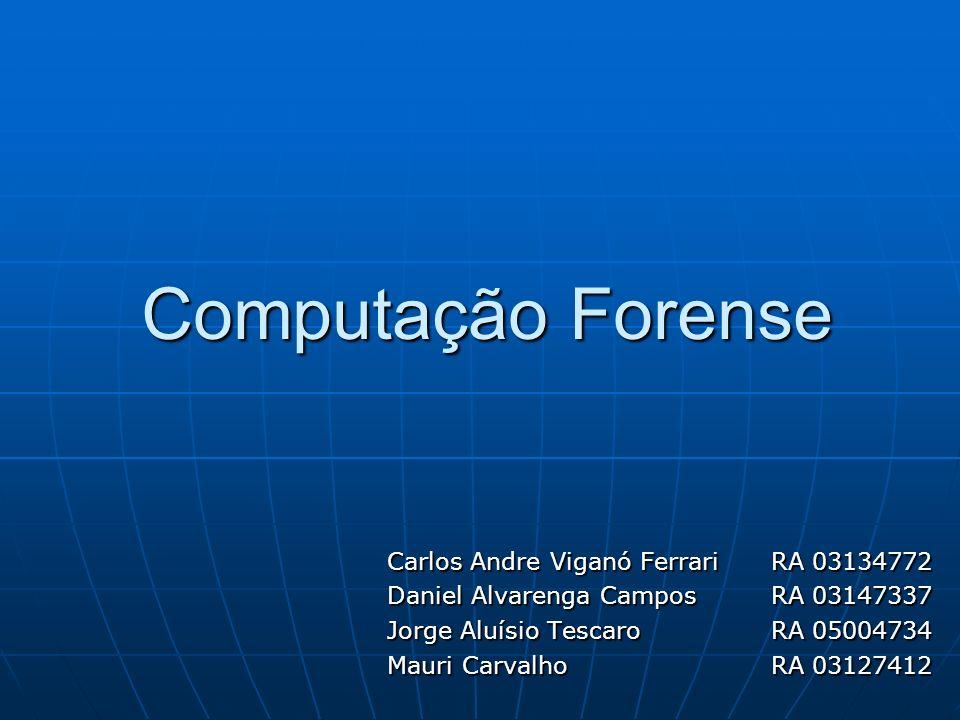 Computação Forense Carlos Andre Viganó Ferrari RA 03134772