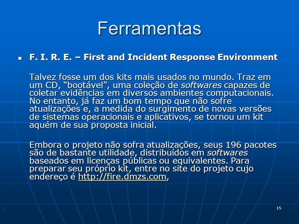 Ferramentas F. I. R. E. – First and Incident Response Environment