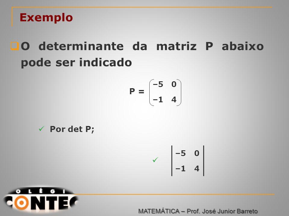 O determinante da matriz P abaixo pode ser indicado